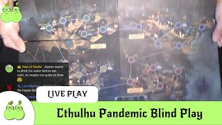 Cthulhu Pandemic Blind Play