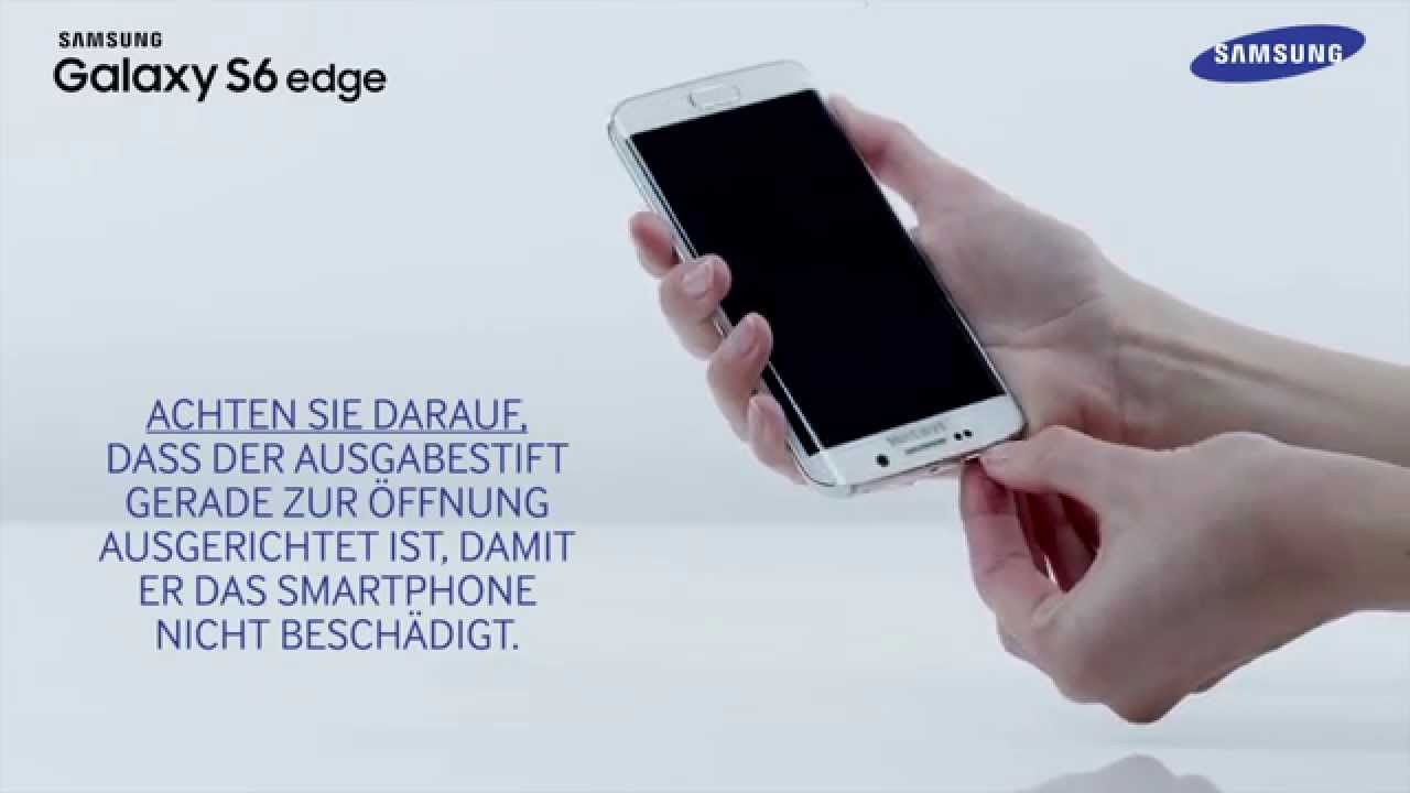 Samsung Galaxy S6 Sim Karte Einlegen.Samsung Galaxy S6 Edge Sim Karte Einlegen Und Herausnehmen How To Video