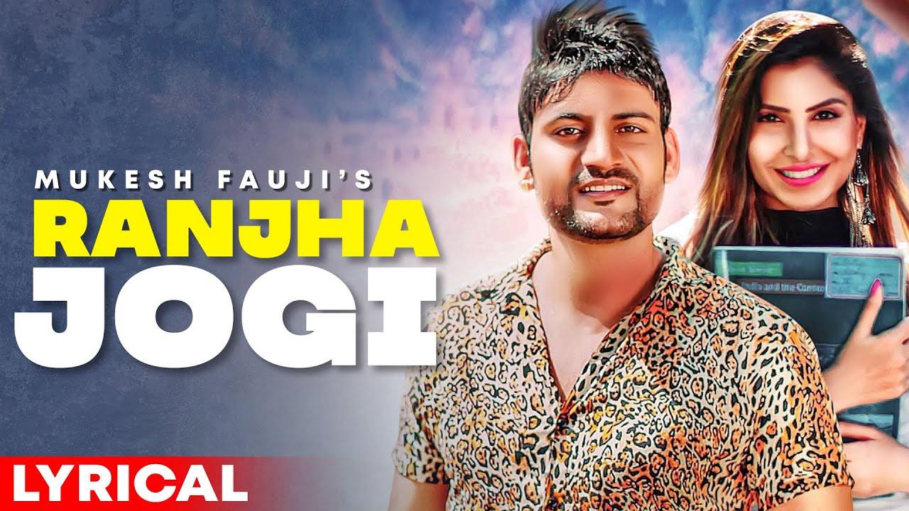 Ranjha Jogi (Lyrical) | Ajay Hooda | Mukesh Fauji | Sana Khan | Latest Haryanvi Song 2021