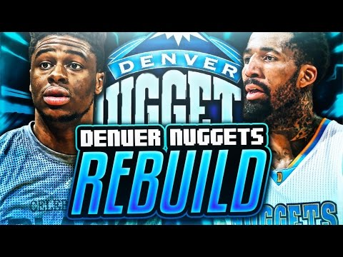 REBUILDING THE DENVER NUGGETS! NBA 2K17 MY LEAGUE