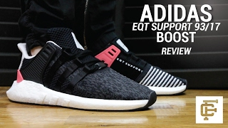 ADIDAS EQT SUPPORT 93/17 BOOST REVIEW