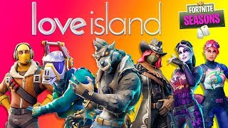 Fortnite a LOVE ISLAND Special !!!!