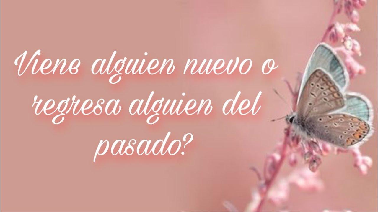 💞 VIENE ALGUIEN NUEVO O REGRESA ALGUIEN DEL PASADO?... PERSONA ESPECIAL/EX