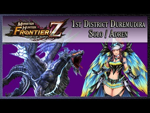 Monster Hunter : Frontier Z | 1st District Duremudira | Extreme Swaxe [Solo / Adren]