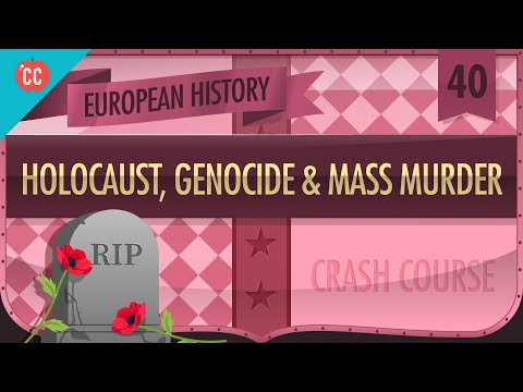 The Holocaust,Genocides, and Mass Murder of WWII: Crash Course European History #40