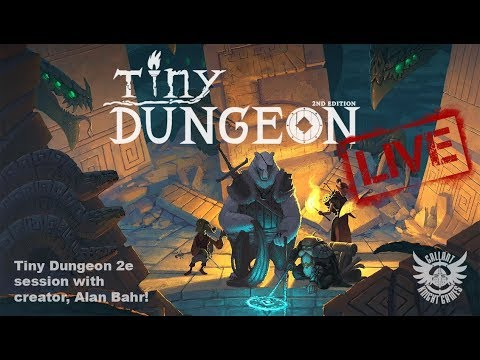 Tiny Dungeon 2nd Edition RPG Actual Play w/Alan Bahr - Gallant Knight Games