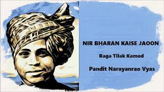Video NIR BHARAN KAISE JAOON - Raga Tilak Kamod - Pandit Narayanrao Vyas download MP3, 3GP, MP4, WEBM, AVI, FLV September 2018