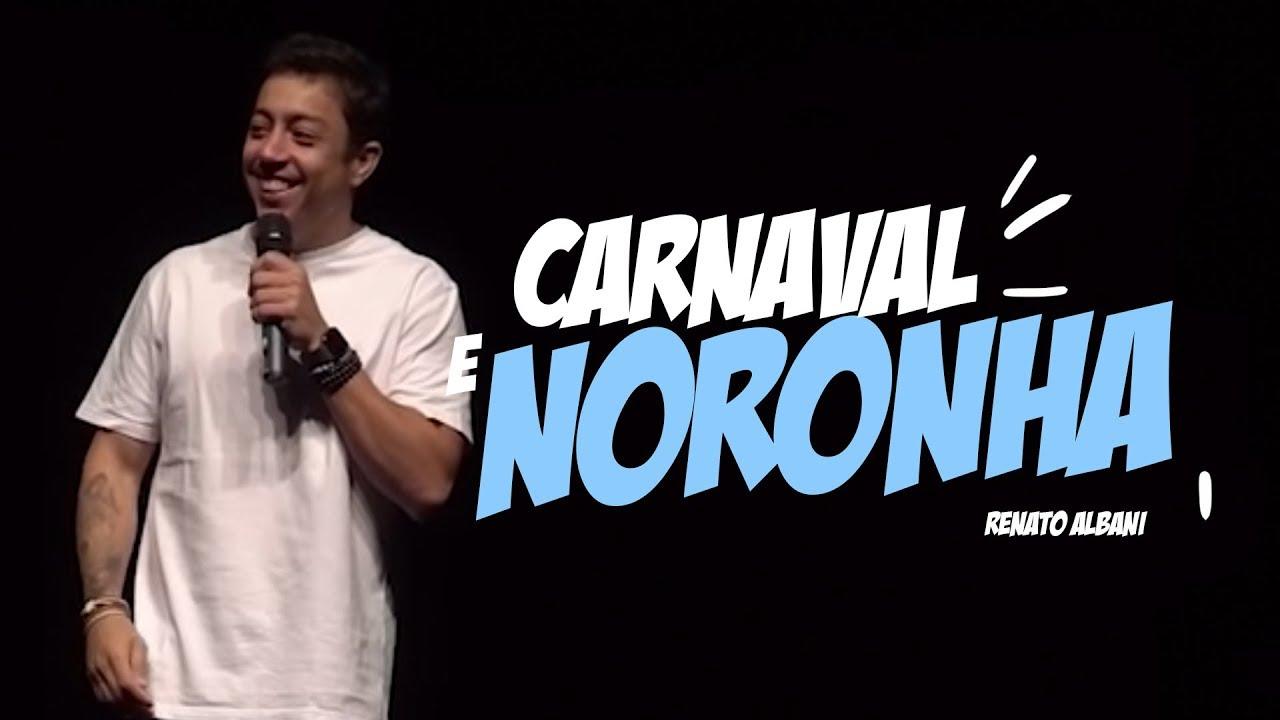 Renato Albani - Carnaval e Noronha