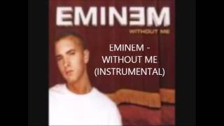 Eminem - Without Me Instrumental (Original) (HQ)
