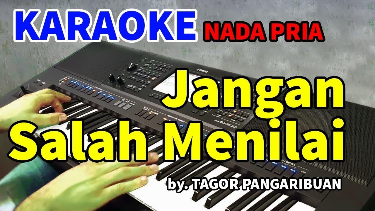 Download JANGAN SALAH MENILAI - Tagor Pangaribuan | KARAOKE HD