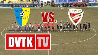 Mezőkövesd - DVTK   0-1 (0-0)   2016. március 25.   DVTK TV