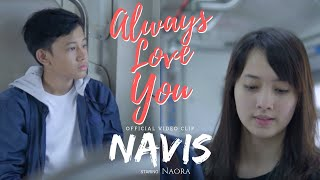 Always Love You - Navis (Official Video Clip)