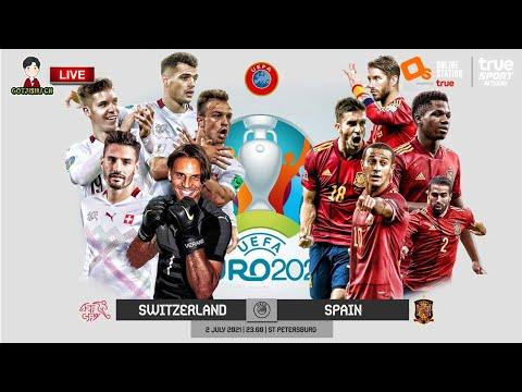 🔴LIVE เชียร์สด : สวิตเซอร์แลนด์ พบ สเปน   ยูโร 2020 รอบ 8 ทีมสุดท้าย