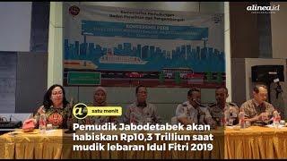Pemudik Jabodetabek Akan Habiskan Rp10.3 Triliun Saat Mudik Lebaran 2019