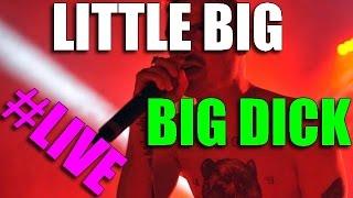 Little Big - Big Dick Live / La Niche Du Chien A Plumes - FR / 2016