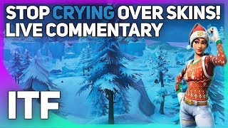 Stop CRYING Over Fortnite SKINS! (Fortnite Battle Royale)