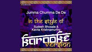 Jumma Chumma De De (In the Style of Sudesh Bhosale & Kavita Krishnamurthy) (Karaoke Version)