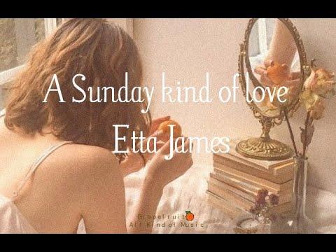 A Sunday Kind Of Love - Etta James [letra- Lyrics - Subtitulada - Español] HQ 🍊