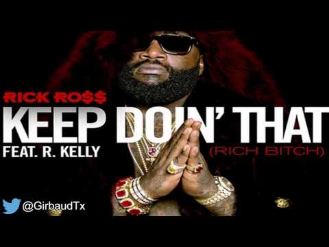 Rick Ross ft. R.Kelly - Keep Doin' That (Rich Bitch) [Official Audio - HD] 2014