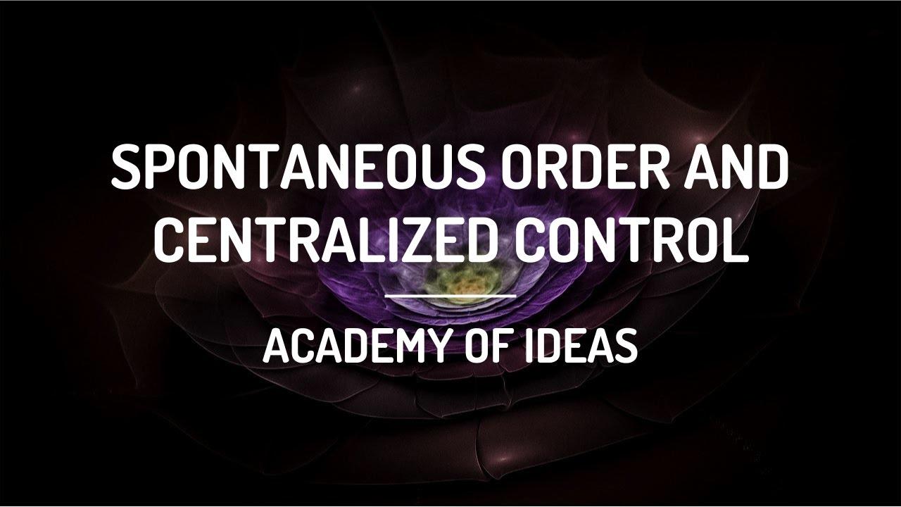 Spontaneous Order vs. Centralized Control