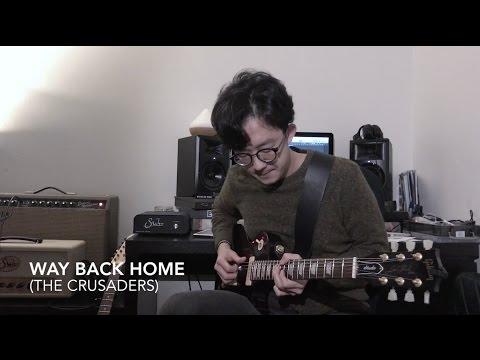 Way Back Home ( The Crusaders ) Cover / Byungjoo Kang