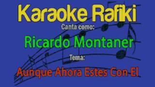 Ricardo Montaner - Aunque Ahora Estes Con Él Karaoke Demo