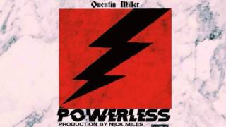 Quentin Miller - Powerless [Prod. By Nick Miles]
