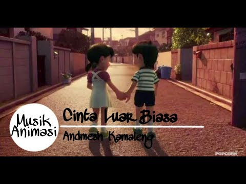 !!SEDIHH!! Musik Animasi Cinta Luar Biasa - Andmesh Kamaleng #1