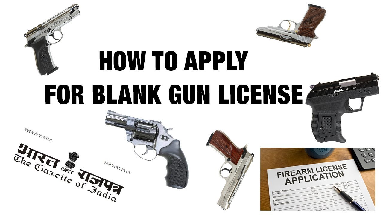 How to apply for blank gun license in india | Airsoft gun india ...