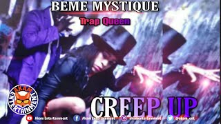 Beme Mystique aka TrapQueen - Creep Up - August 2020