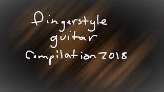 Fingerstyle Guitar Compilation 2018