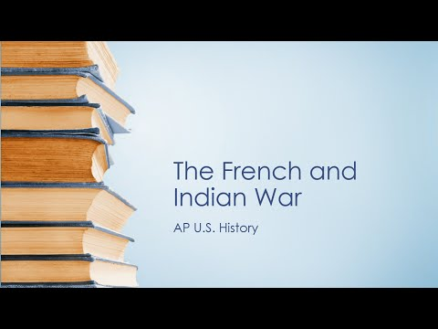 Overview of the French and Indian War