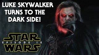 Star Wars Episode 9 (IX) Luke Skywalker Turns To The Dark Side?