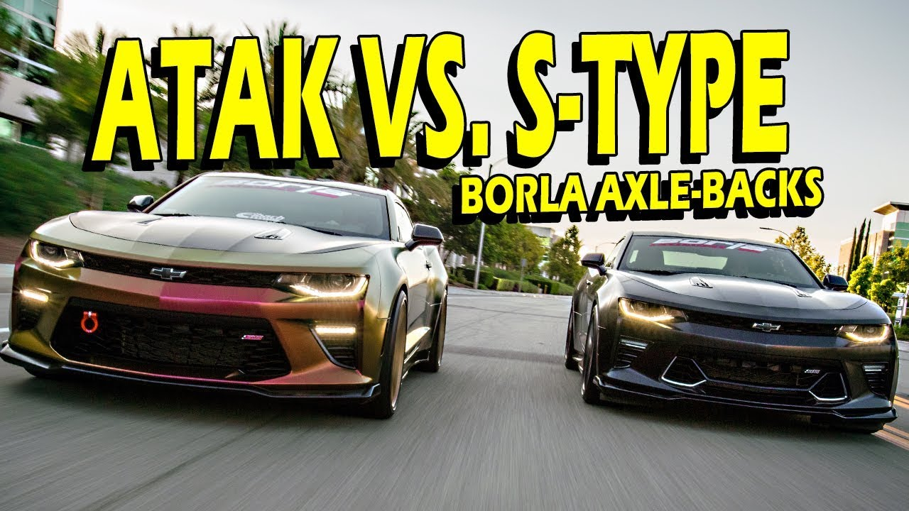 borla atak vs borla s type axle back showdown 2016 2018 camaro ss