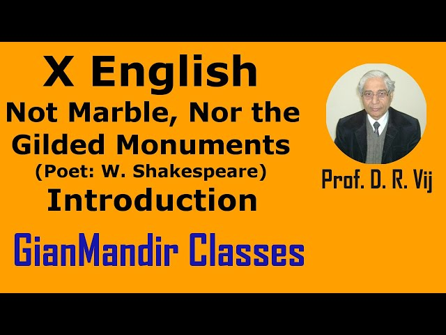 X English | Not Marble, Nor the Gilded Monuments (W. Shakespeare) | Introduction by Puja Ma'am