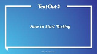 TextOut OnDemand Webinar: How to Start Texting