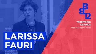 Território Kehinde com Larissa Fauri - Mesa 3 - Vídeo 1/4