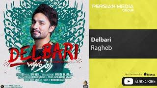 Ragheb - Delbari ( راغب - دلبری )