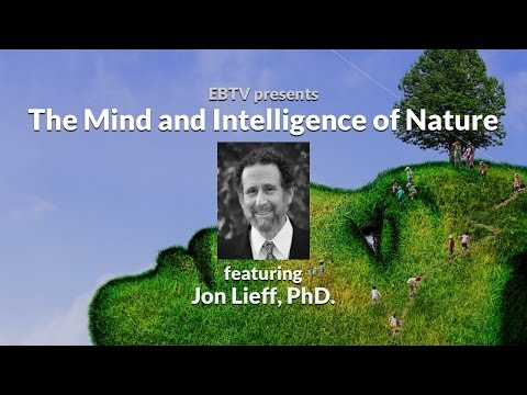 The Mind & Intelligence of Nature with Jon Lieff