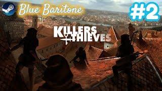 KILLERS AND THIEVES , HIRSIZLAR LOCASI YÜKSELİYOR , Türkçe , Bölüm 2 , Eğlenceli Oyun Videosu