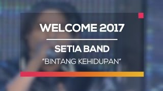 Setia Band - Bintang Kehidupan (Welcome 2017)