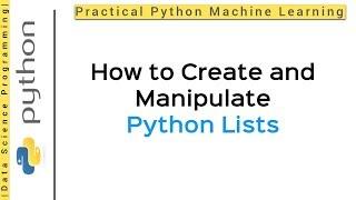 بيثون 3 البرمجة التعليمي - قوائم | P. 1 | كيفية إنشاء ومعالجة الثعبان قوائم