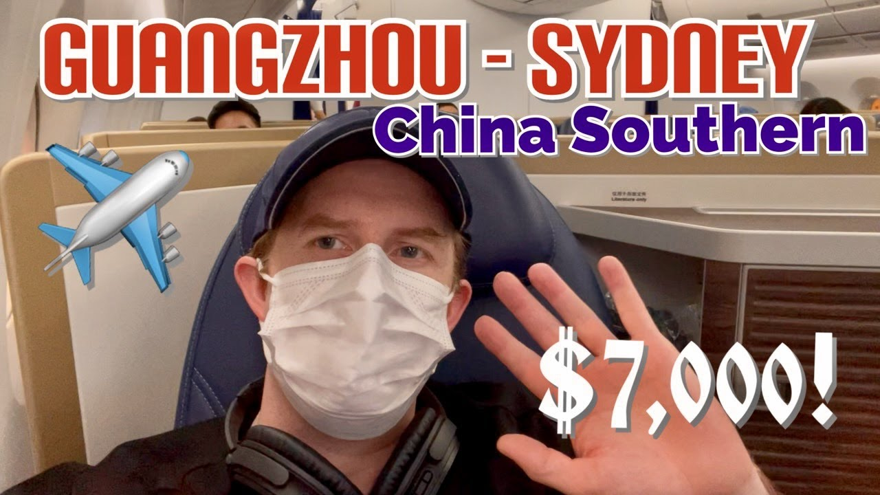 The Most Expensive Flight of My Life (China Southern, #Guangzhou - #Sydney Business Class) $7,000!