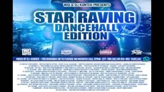 "DJ Kunteh (#WGI) ""Star Raving"" Dancehall Mix Nov 2015 @DJKUNTEH @WEGOINGINUK"