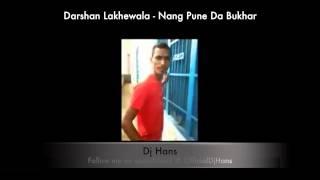 Nang Pune da Bukhar - Darshan Lakhewala DJ Hans REMIX