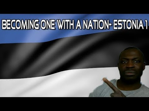 Becoming One With a Nation- Estonia 1