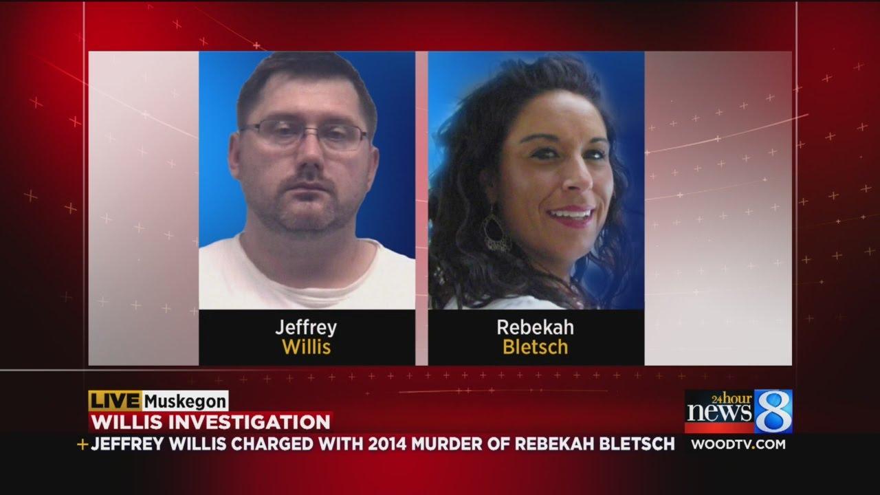jeffrey willis charged in murder of rebekah bletsch jeffrey willis charged in 2014 murder of rebekah bletsch