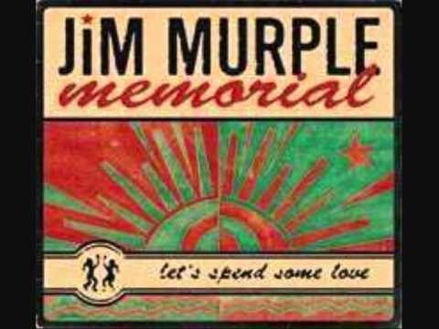 Jim Murple Memorial - Why Don't You Do Right.wmv