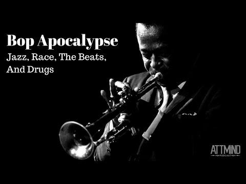 Bop Apocalypse: Jazz, Race, The Beats & Drugs | Interview With Martin Torgoff | ATTMind Ep.47