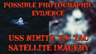 Does This satellite footage prove the USS Nimitz TicTac Was Real Could this be the first photo